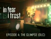 In Fear I Trust - Episode 4: The Glimpse (DLC) (PC)