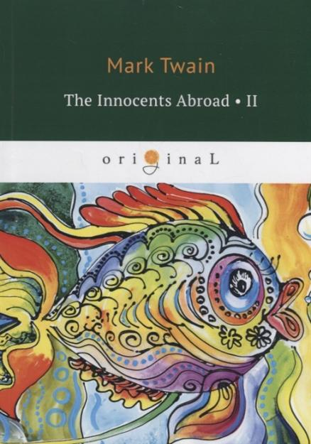 The Innocents Abroad Part II