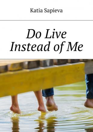 Do Live Instead of Me