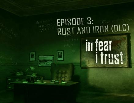 In Fear I Trust - Episode 3: Rust and Iron (DLC) (PC)