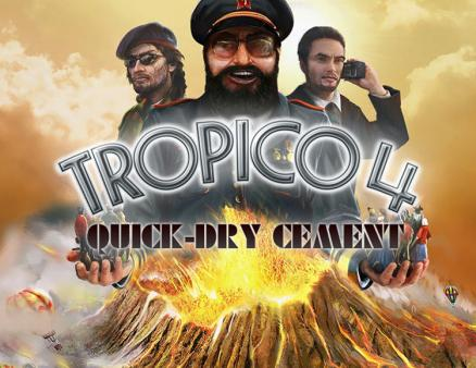 Tropico 4: Quick-dry Cement (PC)